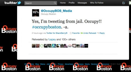 @OccupyBOS_Media : Yes, I'm tweeting from jail. Occupy!! #occupyboston. -a.